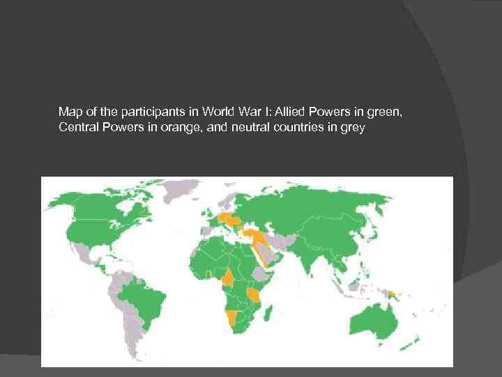 Map of the participants in World War I: Allied Powers in green, Central Powers