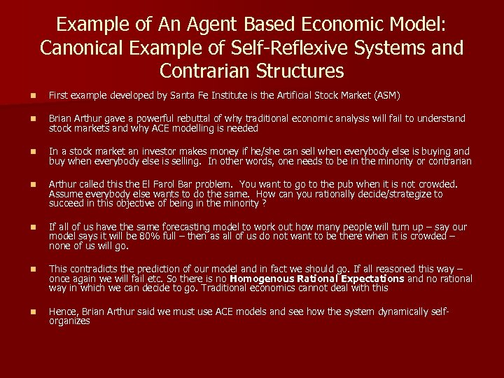 Example of An Agent Based Economic Model: Canonical Example of Self-Reflexive Systems and Contrarian