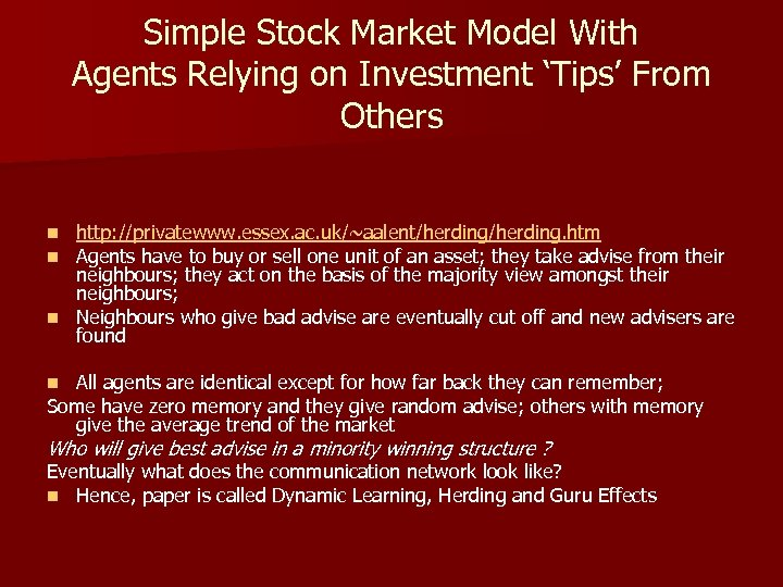 Simple Stock Market Model With Agents Relying on Investment 'Tips' From Others http: //privatewww.