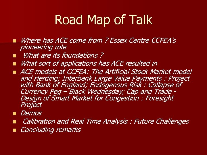 Road Map of Talk n n n n Where has ACE come from ?