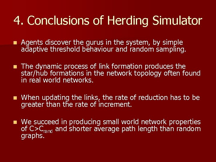 4. Conclusions of Herding Simulator n Agents discover the gurus in the system, by
