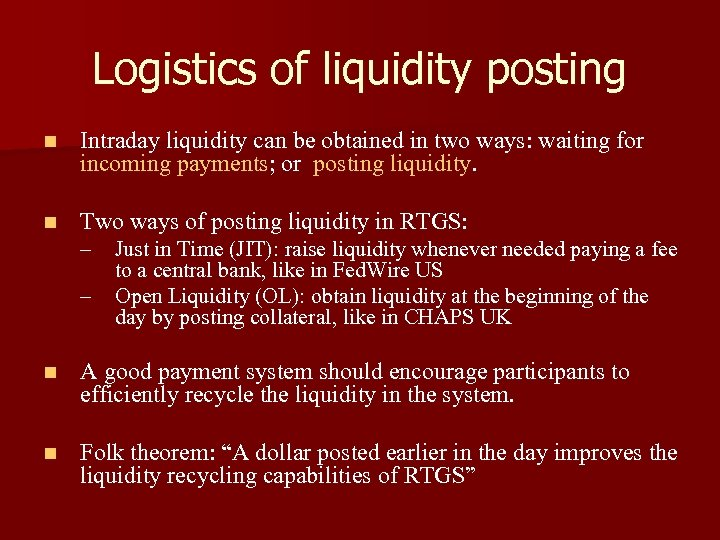 Logistics of liquidity posting n Intraday liquidity can be obtained in two ways: waiting