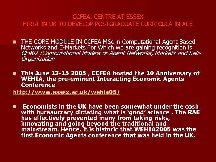 CCFEA: CENTRE AT ESSEX FIRST IN UK TO DEVELOP POSTGRADUATE CURRICULA IN ACE n