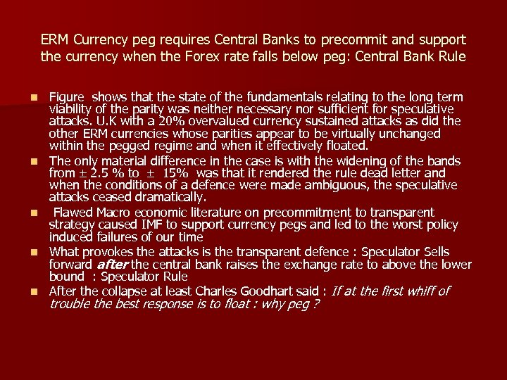 ERM Currency peg requires Central Banks to precommit and support the currency when the