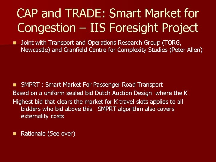 CAP and TRADE: Smart Market for Congestion – IIS Foresight Project n Joint with