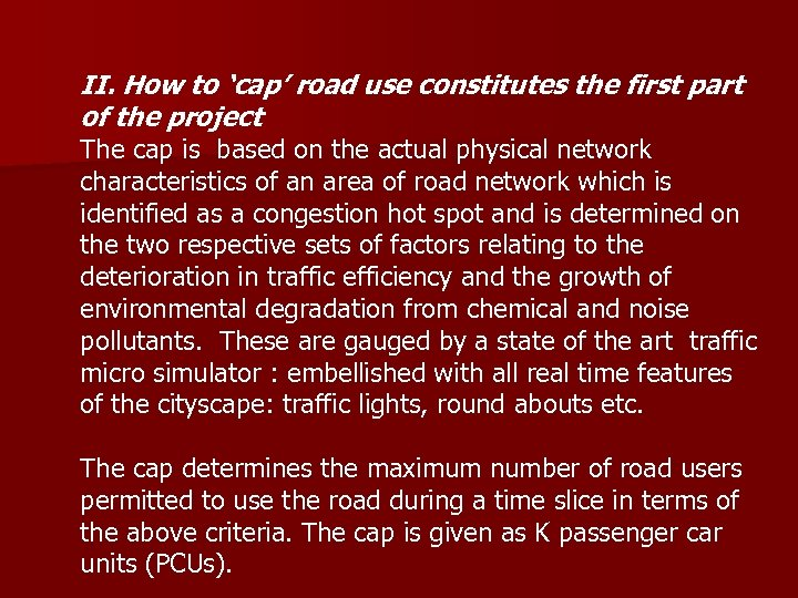 II. How to 'cap' road use constitutes the first part of the project The