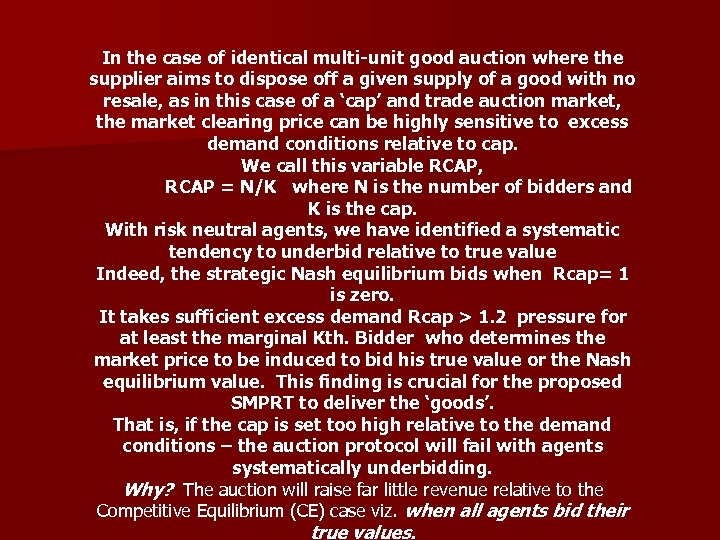 In the case of identical multi-unit good auction where the supplier aims to dispose