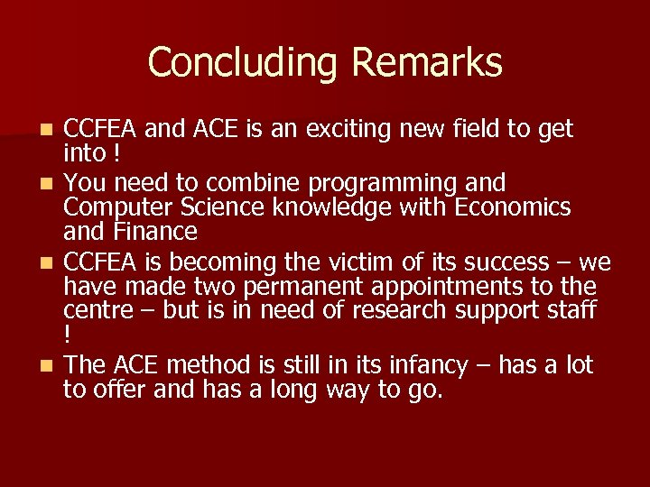 Concluding Remarks n n CCFEA and ACE is an exciting new field to get