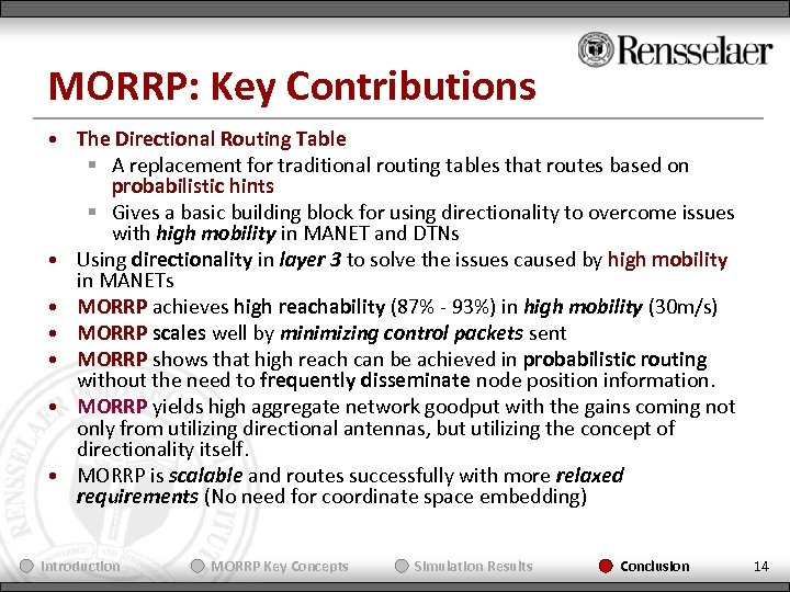 MORRP: Key Contributions • The Directional Routing Table § A replacement for traditional routing