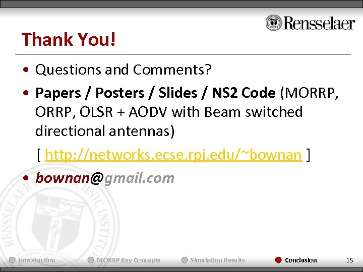 Thank You! • Questions and Comments? • Papers / Posters / Slides / NS