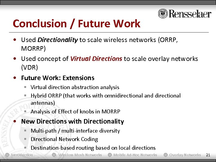 Conclusion / Future Work • Used Directionality to scale wireless networks (ORRP, MORRP) •