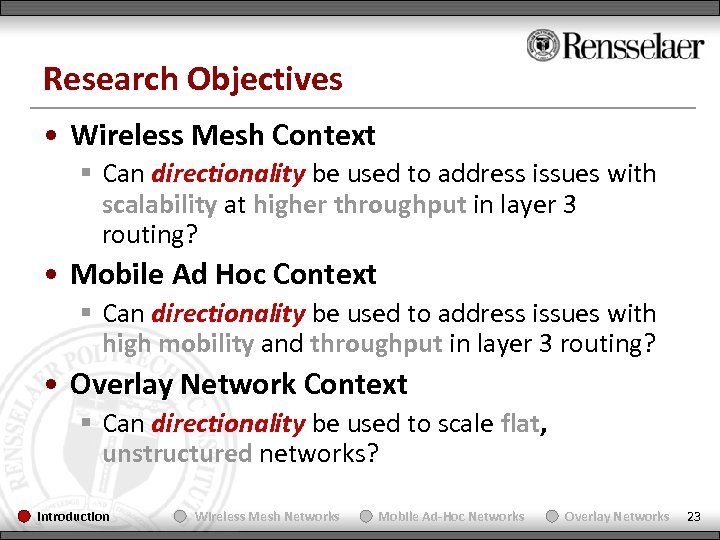 Research Objectives • Wireless Mesh Context § Can directionality be used to address issues