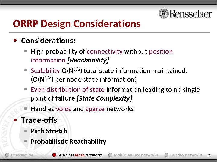 ORRP Design Considerations • Considerations: § High probability of connectivity without position information [Reachability]