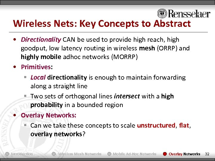 Wireless Nets: Key Concepts to Abstract • Directionality CAN be used to provide high