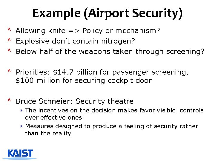 Example (Airport Security) ^ Allowing knife => Policy or mechanism? ^ Explosive don't contain