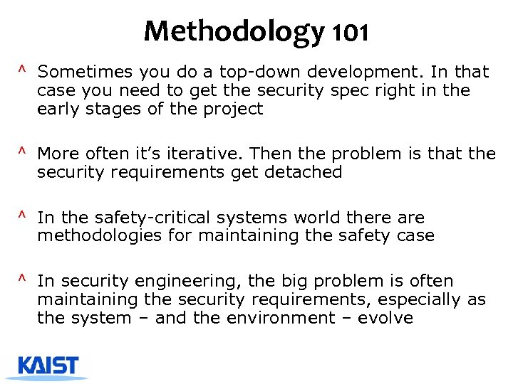 Methodology 101 ^ Sometimes you do a top-down development. In that case you need