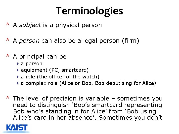 Terminologies ^ A subject is a physical person ^ A person can also be