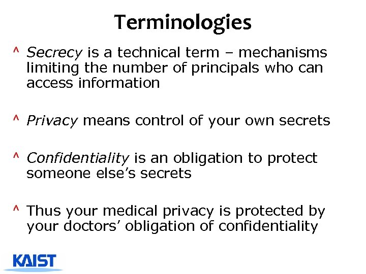 Terminologies ^ Secrecy is a technical term – mechanisms limiting the number of principals