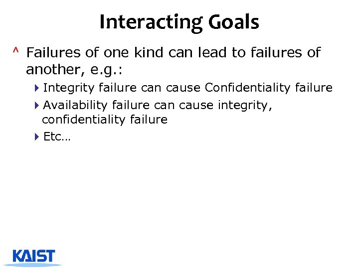 Interacting Goals ^ Failures of one kind can lead to failures of another, e.