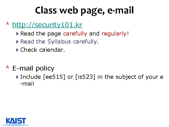 Class web page, e-mail ^ http: //security 101. kr 4 Read the page carefully