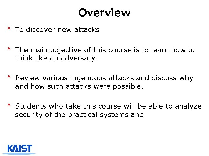 Overview ^ To discover new attacks ^ The main objective of this course is