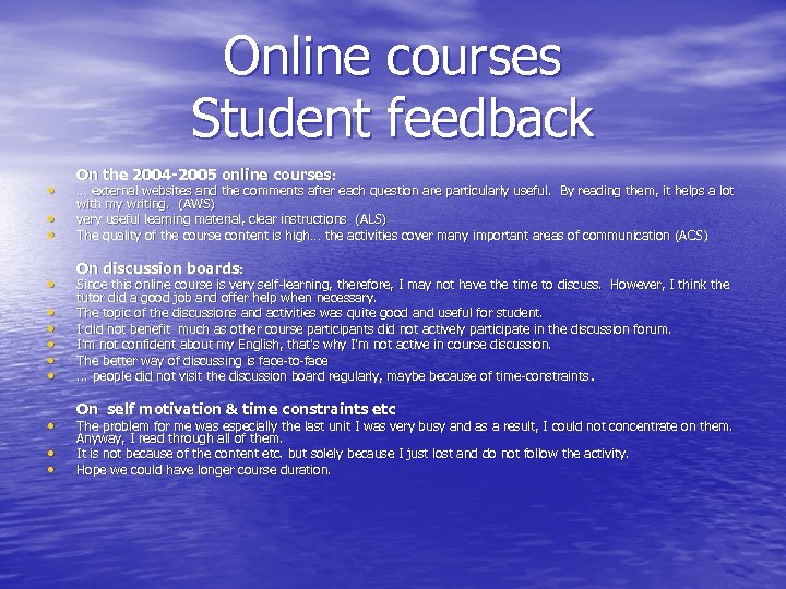 Online courses Student feedback • • • On the 2004 -2005 online courses: …