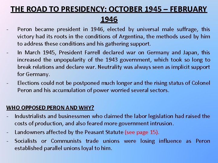 THE ROAD TO PRESIDENCY: OCTOBER 1945 – FEBRUARY 1946 - - - Peron became