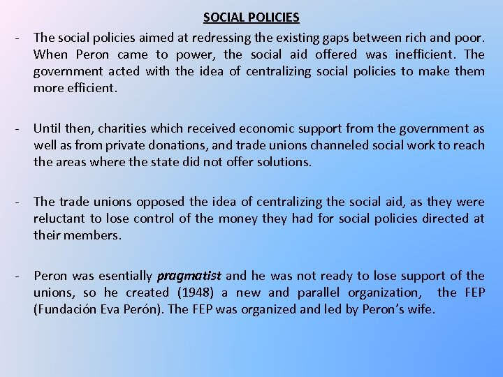 - SOCIAL POLICIES The social policies aimed at redressing the existing gaps between rich