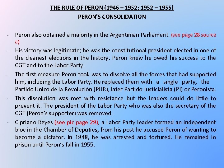THE RULE OF PERON (1946 – 1952; 1952 – 1955) PERON'S CONSOLIDATION - Peron