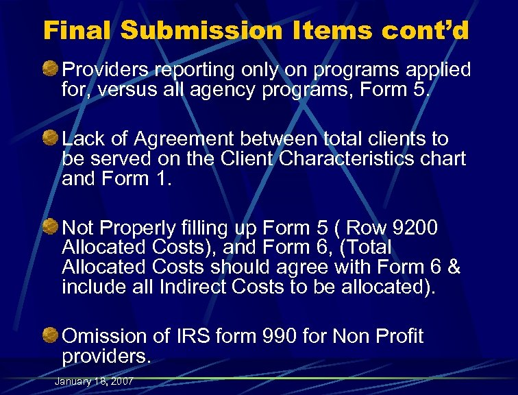 Final Submission Items cont'd Providers reporting only on programs applied for, versus all agency