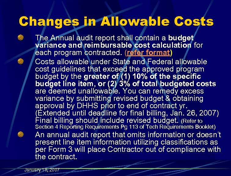 Changes in Allowable Costs The Annual audit report shall contain a budget variance and