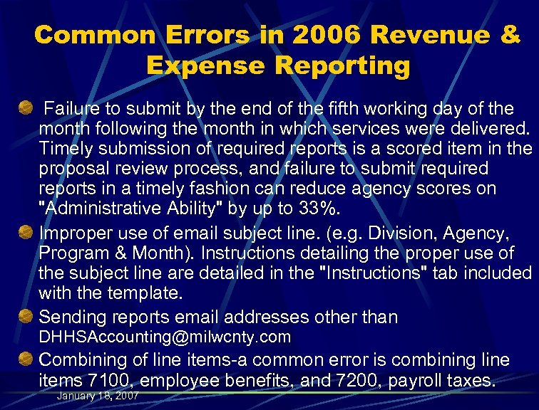 Common Errors in 2006 Revenue & Expense Reporting Failure to submit by the end