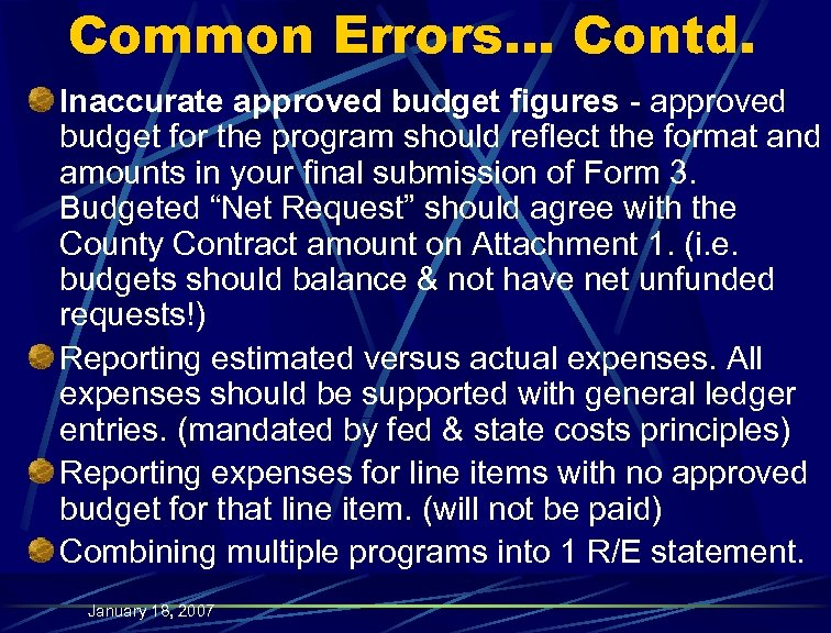 Common Errors… Contd. Inaccurate approved budget figures - approved budget for the program should