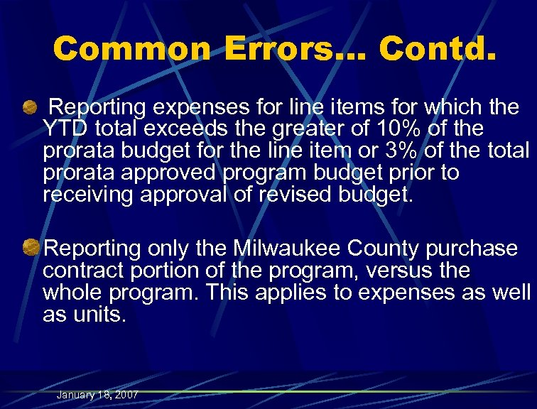 Common Errors… Contd. Reporting expenses for line items for which the YTD total exceeds