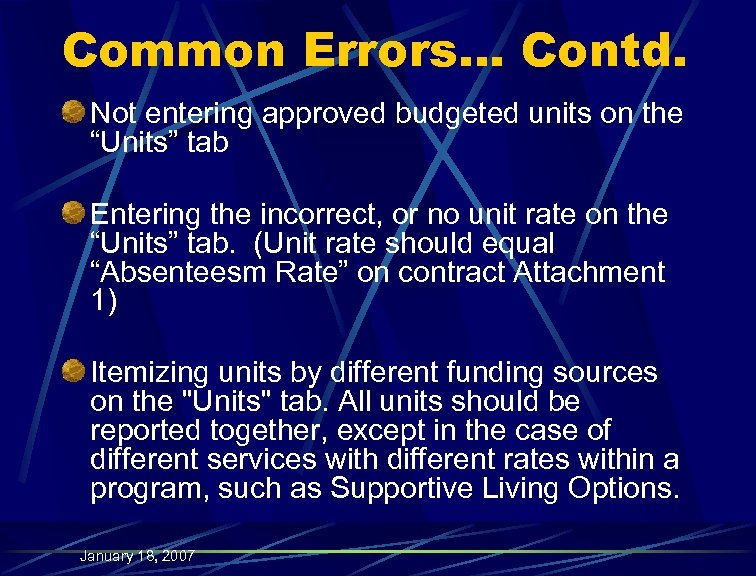 "Common Errors… Contd. Not entering approved budgeted units on the ""Units"" tab Entering the"