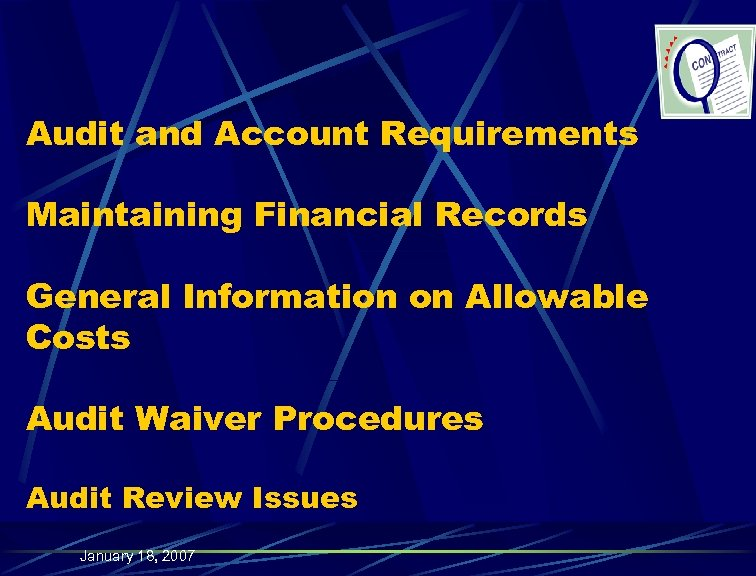 Audit and Account Requirements Maintaining Financial Records General Information on Allowable Costs Audit Waiver