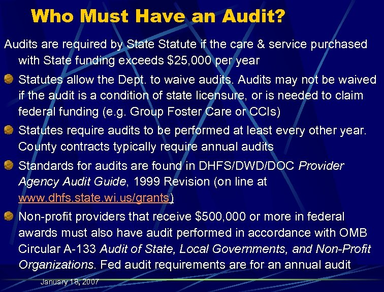 Who Must Have an Audit? Audits are required by State Statute if the care