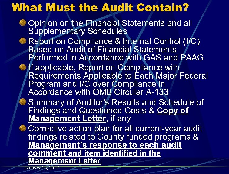 What Must the Audit Contain? Opinion on the Financial Statements and all Supplementary Schedules
