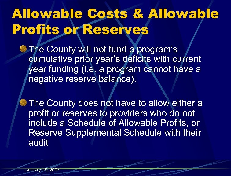 Allowable Costs & Allowable Profits or Reserves The County will not fund a program's