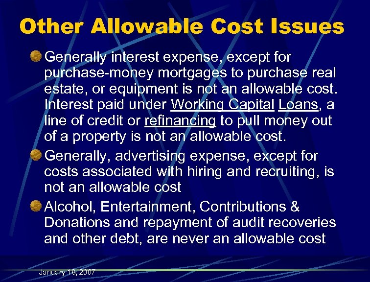 Other Allowable Cost Issues Generally interest expense, except for purchase-money mortgages to purchase real