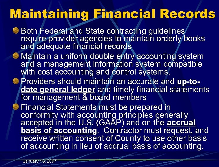 Maintaining Financial Records Both Federal and State contracting guidelines require provider agencies to maintain