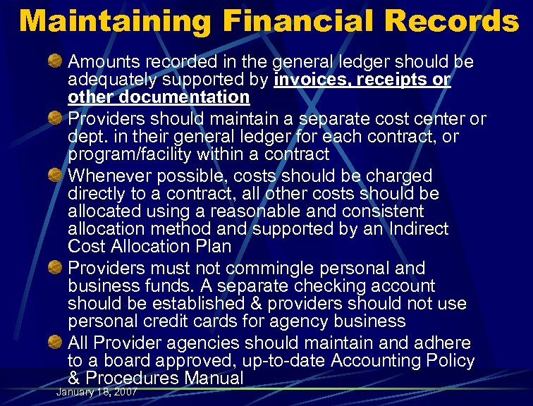 Maintaining Financial Records Amounts recorded in the general ledger should be adequately supported by