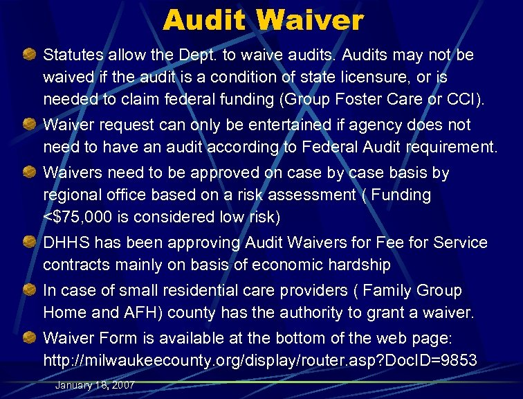 Audit Waiver Statutes allow the Dept. to waive audits. Audits may not be waived