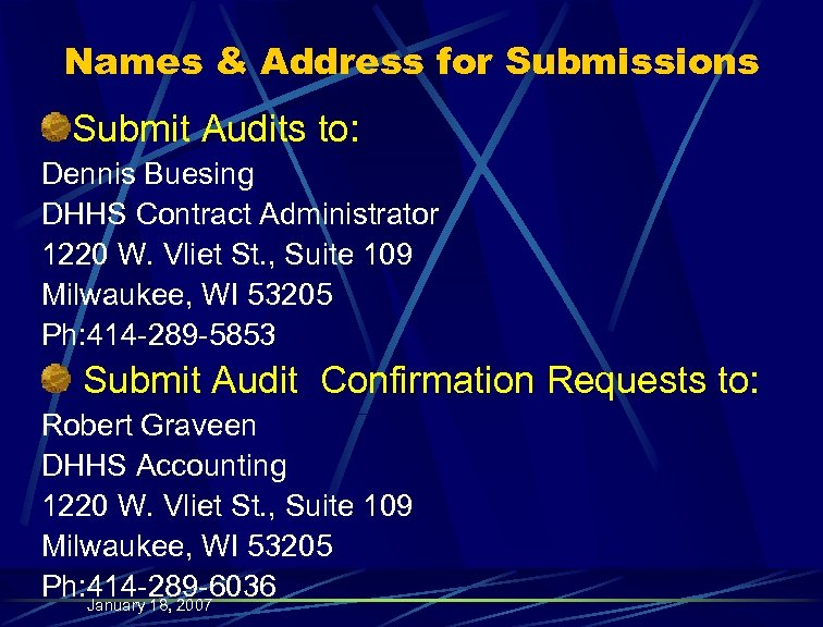 Names & Address for Submissions Submit Audits to: Dennis Buesing DHHS Contract Administrator 1220