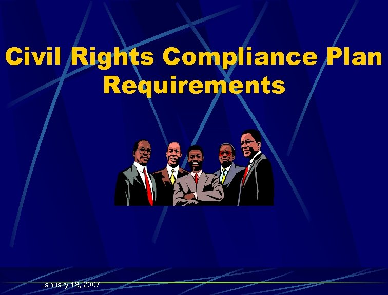 Civil Rights Compliance Plan Requirements January 18, 2007