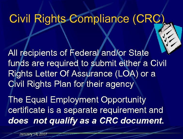 Civil Rights Compliance (CRC) All recipients of Federal and/or State funds are required to