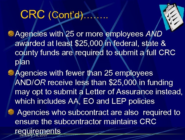CRC (Cont'd)……. . Agencies with 25 or more employees AND awarded at least $25,