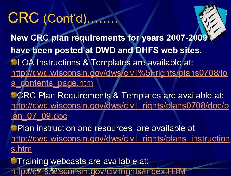 CRC (Cont'd)……. . New CRC plan requirements for years 2007 -2009 have been posted