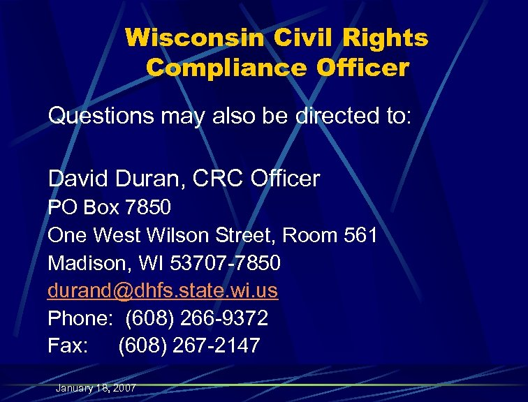 Wisconsin Civil Rights Compliance Officer Questions may also be directed to: David Duran, CRC