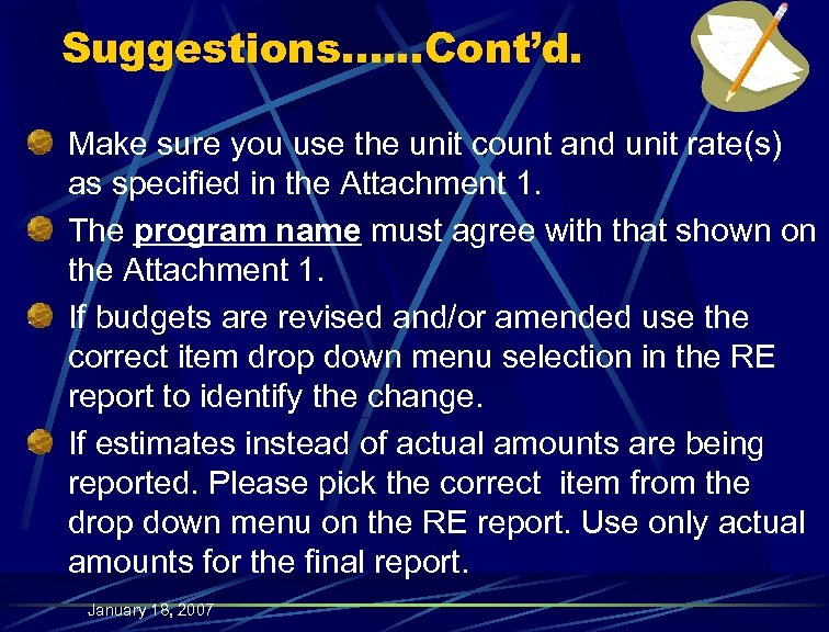 Suggestions…. . . Cont'd. Make sure you use the unit count and unit rate(s)